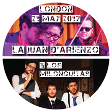 La Juan D'arienzo and Los Milonguitas - MILONGA DOUBLE LIVE CONCERT in London - 21 May 2017